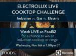 Electrolux Live Cooktop Challenge on Nov. 6th