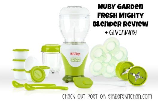 Nuby Garden Fresh Mighty Blender giveaway